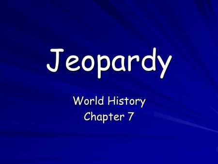 Jeopardy World History Chapter 7. Select a Category TermsPeopleCivilizationsMisc. 1 point 1 point 1 point 1 point 1 point 1 point 1 point 1 point 2 points.