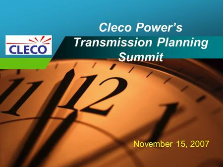 Company LOGO Cleco Power's Transmission Planning Summit November 15, 2007.