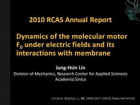 2010 RCAS Annual Report Jung-Hsin Lin Division of Mechanics, Research Center for Applied Sciences Academia Sinica Dynamics of the molecular motor F 0 under.