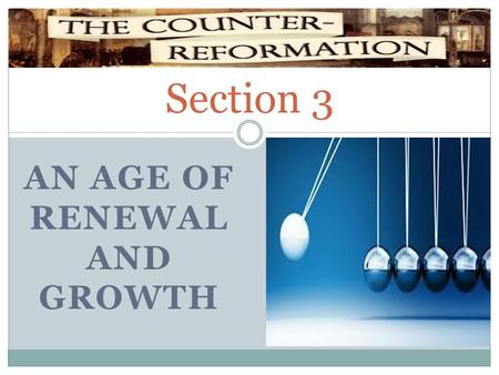 AN Age of renewal and Growth