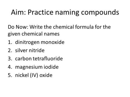 Naming and Writing Ionic Compounds – Part III 10/2/ ppt download