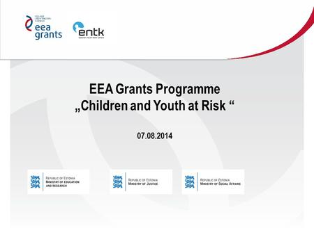 "EEA Grants Programme ""Children and Youth at Risk "" 07.08.2014."