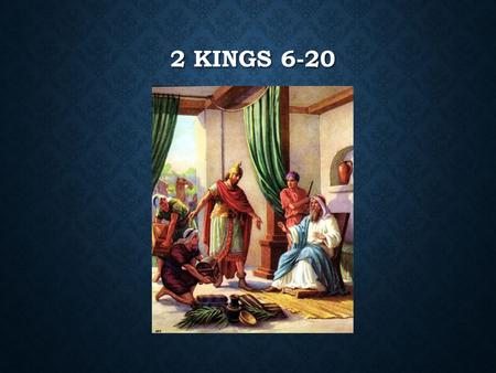 2 KINGS 6-20. Wicked Kings WICKED OR RIGHTEOUS? Of the 19 kings in Israel, how many were righteous? Of the 20 kings in Judah, how many were righteous?