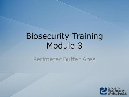 Biosecurity Training Module 3