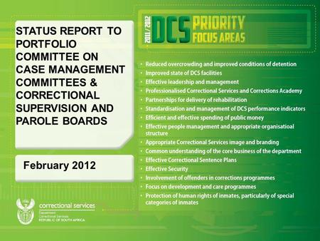 February 2012 STATUS REPORT TO PORTFOLIO COMMITTEE ON CASE MANAGEMENT COMMITTEES & CORRECTIONAL SUPERVISION AND PAROLE BOARDS.
