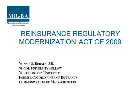 REINSURANCE REGULATORY MODERNIZATION ACT OF 2009.