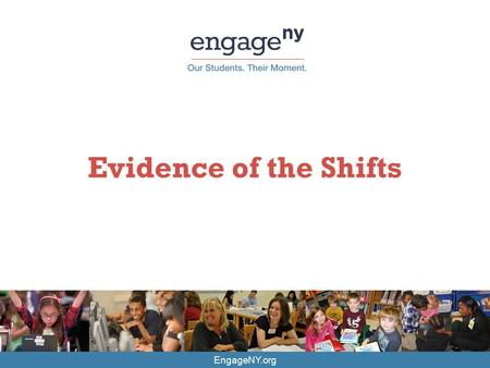EngageNY.org Evidence of the Shifts. Observation & Supervision in the Expectations & Metrics Curriculum - 4 th bullet Instruction & Feedback – all bullets.