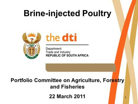 11 Brine-injected Poultry Portfolio Committee on Agriculture, Forestry and Fisheries 22 March 2011.