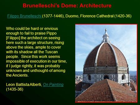 Brunelleschi's Dome: Architecture Filippo Brunelleschi Filippo Brunelleschi (1377-1446), Duomo, Florence Cathedral (1420-36) Who could be hard or envious.