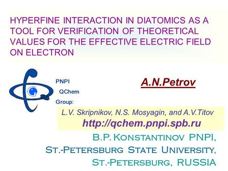 HYPERFINE INTERACTION IN DIATOMICS AS A TOOL FOR VERIFICATION OF THEORETICAL VALUES FOR THE EFFECTIVE ELECTRIC FIELD ON ELECTRON A.N.Petrov PNPI QChem.