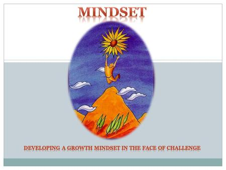 Developing a growth mindset in the face of challenge