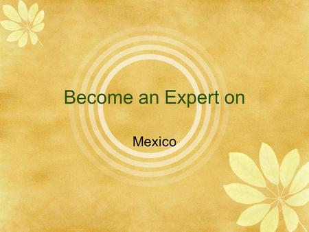 "Become an Expert on Mexico. Aztec  Ancient civilization in what is now Mexico.  Named it "" Land of the Shaking Earth."""