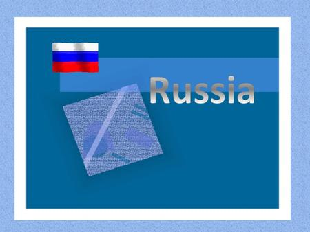 Russia is an independent country officially known as the Russian Federation.