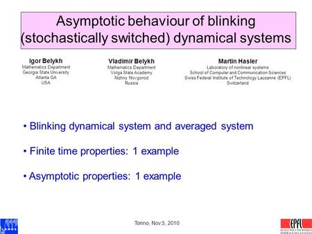 Asymptotic behaviour of blinking (stochastically switched) dynamical systems Vladimir Belykh Mathematics Department Volga State Academy Nizhny Novgorod.