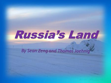 Russia's Land. The Type of Land in Russia Most of Russia is a subarctic and tundra climate which makes the land bad for farming. The Ring of Fire in the.