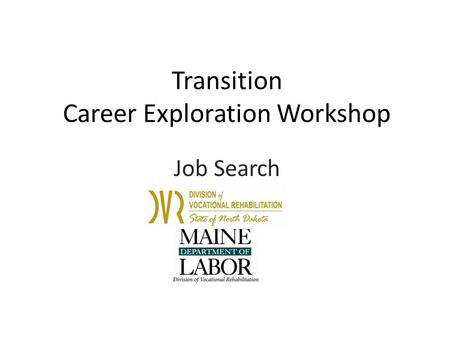 Transition Career Exploration Workshop Job Search.