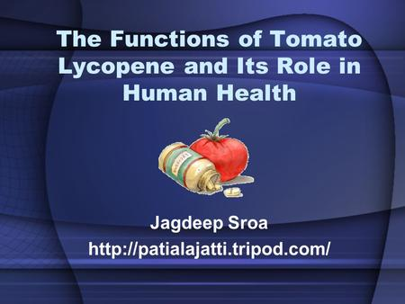 The Functions of Tomato Lycopene and Its Role in Human Health