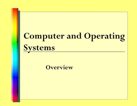 Computer and Operating Systems