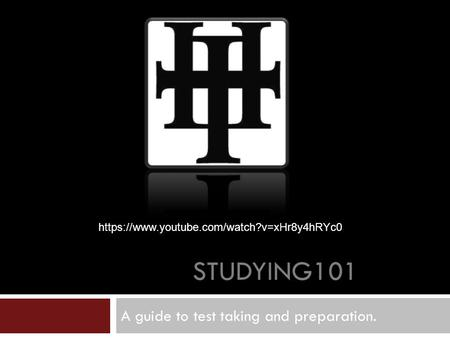 STUDYING101 A guide to test taking and preparation. https://www.youtube.com/watch?v=xHr8y4hRYc0.