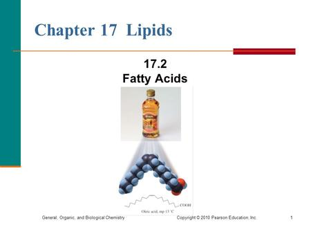 General, Organic, and Biological Chemistry Copyright © 2010 Pearson Education, Inc.1 Chapter 17 Lipids 17.2 Fatty Acids.