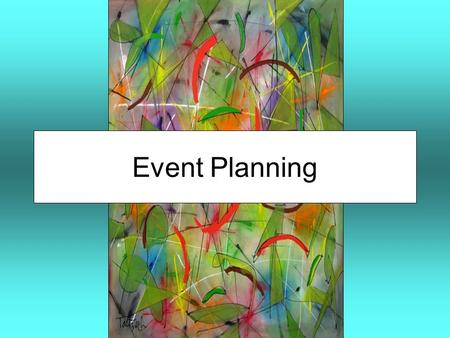 Event Planning. Why hold an event? To increase awareness To develop brand or organization loyalty To introduce a new product or service To announce news.