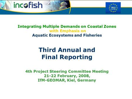 INCO 3739 Integrating Multiple Demands on Coastal Zones with Emphasis on Aquatic Ecosystems and Fisheries Third Annual and Final Reporting 4th Project.