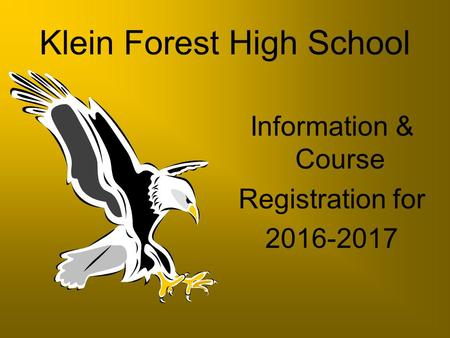 Klein Forest High School Information & Course Registration for 2016-2017.