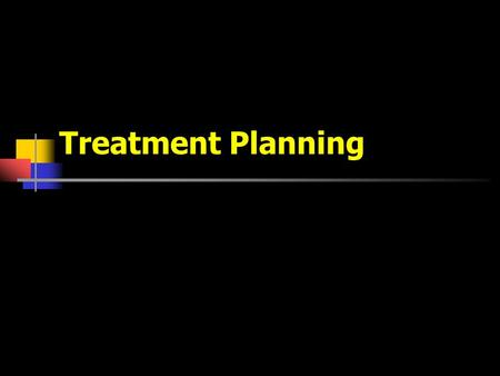 Treatment Planning. Objectives Relation between diagnosis and treatment plan Types of treatment plan Considerations for treatment planning Treatment plan.