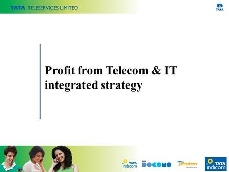 Profit from Telecom & IT integrated strategy. Theme Why telecom and IT strategists must pursue integrated service delivery through 2010 and beyond.