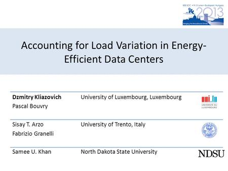 Accounting for Load Variation in Energy-Efficient Data Centers