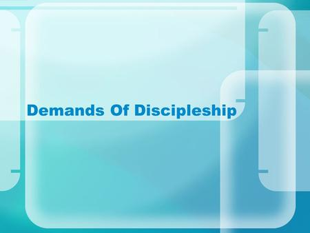 "Demands Of Discipleship. What is a ""disciple""? From the Greek word ""mathetes"", ""a learner"" – an ""adherent"", ""follower"" & ""imitator of their teacher""."