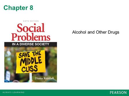 Chapter 8 Alcohol and Other Drugs. Drug Use and Abuse Drug: –Any substance, other than food or water, that when taken into the body alters its functioning.