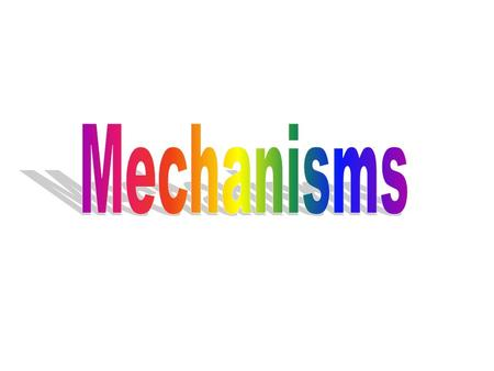 Mechanisms.