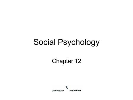 Social Psychology Chapter 12. Social Psychology and Conformity Social psychology – the scientific study of how a person's thoughts, feelings, and behavior.