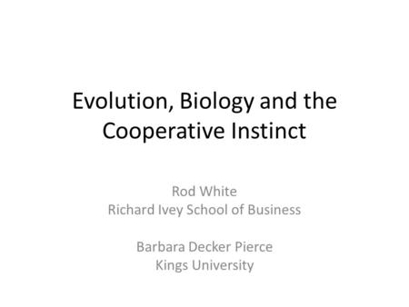 Evolution, Biology and the Cooperative Instinct
