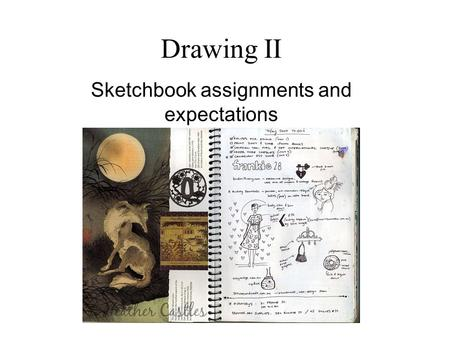 Sketchbook assignments and expectations
