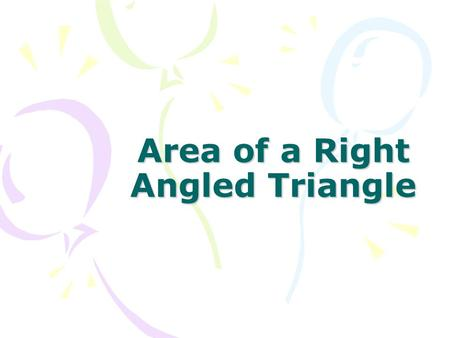 Area of a Right Angled Triangle
