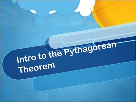 Intro to the Pythagorean Theorem. Warm Up Calculate the following:
