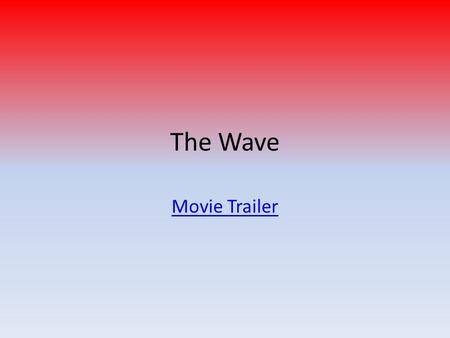 The Wave Movie Trailer.