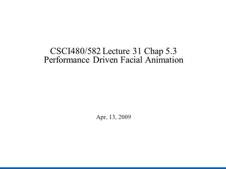 Performance Driven Facial Animation