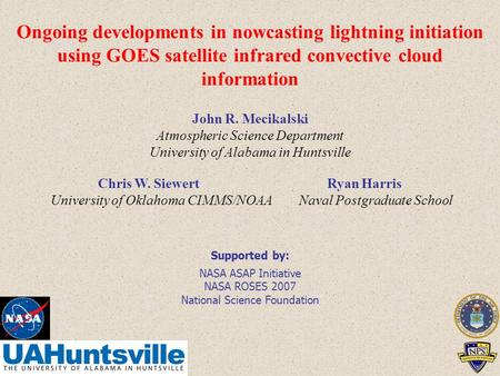 Ongoing developments in nowcasting lightning initiation using GOES satellite infrared convective cloud information John R. Mecikalski Atmospheric Science.