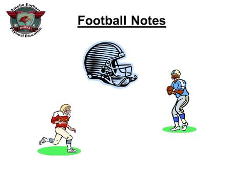 Football Notes. Field Diagram: 2.2. 1.1. 3.3. 4.4. 8.8. 9.9. 6.6. 7.7. 5.5. 10. 11. 12. 13. EndzoneSidelineLine of ScrimmageReceivers Running Back Defensive.