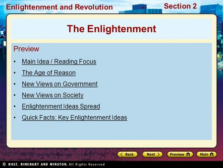 Section 2 Enlightenment and Revolution Preview Main Idea / Reading Focus The Age of Reason New Views on Government New Views on Society Enlightenment Ideas.