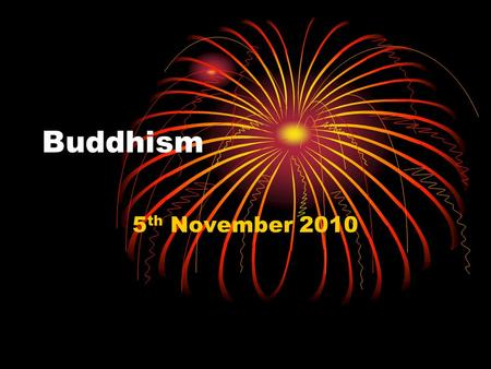 Buddhism 5 th November 2010. We already know… Life of the Buddha.