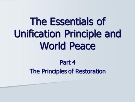 Part 4 The Principles of Restoration The Essentials of Unification Principle and World Peace.