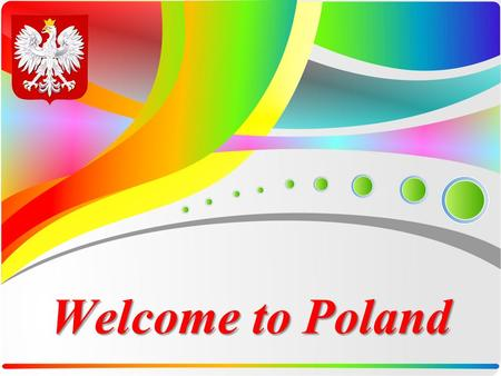 Welcome to Poland.