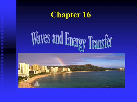 Chapter 16. General definitions of vibrations and waves n Vibration: in a general sense, anything that switches back and forth, to and fro, side to side,