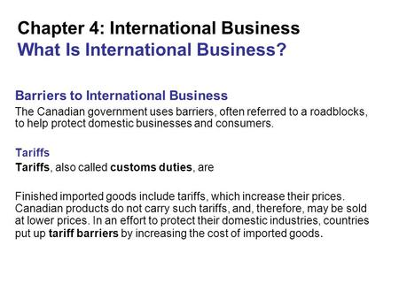 Chapter 4: International Business What Is International Business? Barriers to International Business The Canadian government uses barriers, often referred.