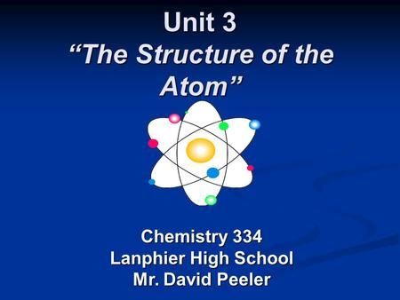 "Unit 3 ""The Structure of the Atom"""