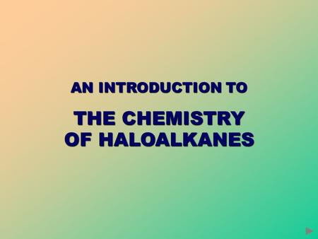 AN INTRODUCTION TO THE CHEMISTRY OF HALOALKANES. CONTENTS Structure of haloalkanes Physical properties of haloalkanes Nucleophilic substitution - theory.